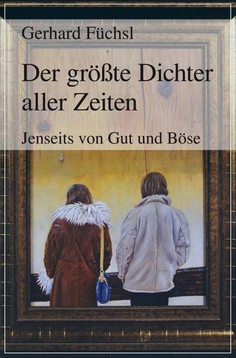 Gerhard Füchl - der größte Dichter aller Zeiten